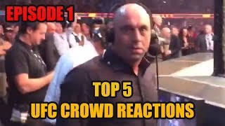 Top 5 Best UFC Crowd Reactions: Episode 1