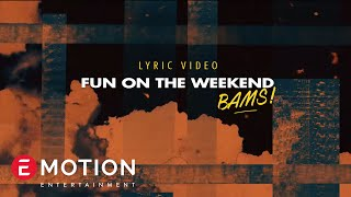 Download Lagu BAMS - Fun on a Weekend ( Official Lyric Video ) Gratis STAFABAND