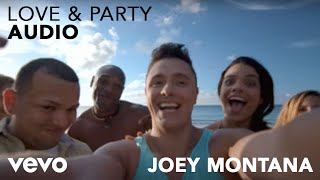 Joey Montana - Love & Party (Audio) ft. Juan Magan