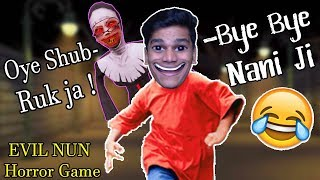 EVIL NANI Ke School Se Bhag Gaya - EVIL NUN Horror Game (Funny Moments) *ENDING*