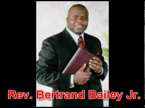 Rev Bertrand Bailey Jr.