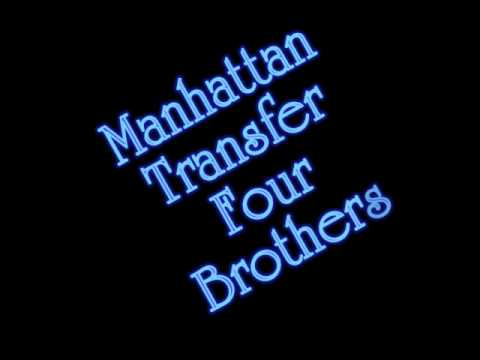 Manhattan Transfer - Four Brothers