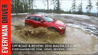 Off-Road: 2016 Mazda CX-3 AWD on Everyman Driver