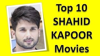 Top 10 Best Shahid Kapoor Movies List