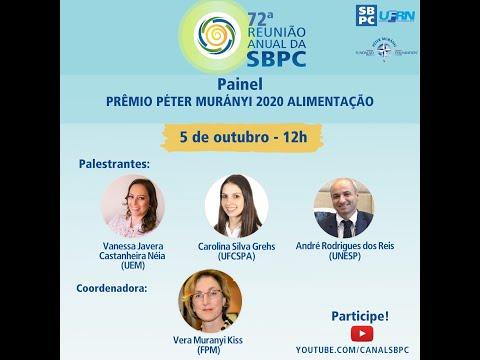 """72ª Reunião Anual da SBPC: Painel """"PRÊMIO PÉTER MURÁNYI 2020 ALIMENTAÇÃO"""""""