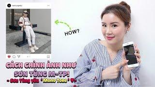 """Cách chỉnh ảnh như SƠN TÙNG M-TP! - Sơn Tùng yêu """"Mono Tone ♥"""""""