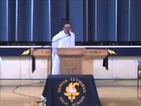 Denver Lutheran High School Closing Service Sermon PART1