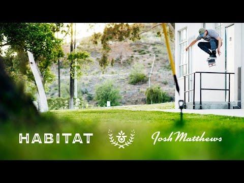 Josh Matthews - Welcome to Habitat