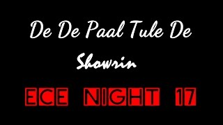 De De Paal Tule De (Showrin) - ECE Night'17