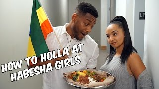 How to Holla at Habesha Girls