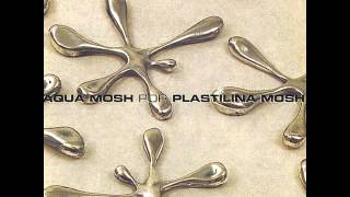 Plastilina mosh - aquamosh (full álbum)