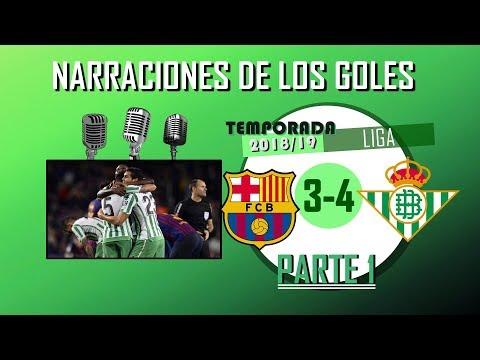 Barcelona 3-4 Betis (Liga 2018/19) | Narraciones de los goles del Betis [PARTE 1]