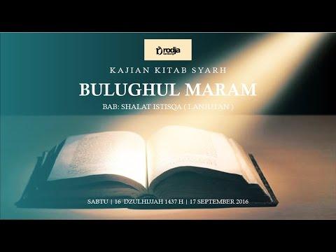 Syarah Bulughul Maram | Bab Sholat Istisqa (Lanjutan) | Ustadz Abu Haidar As Sundawy