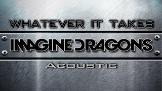 Download Lagu Imagine Dragons - Whatever It Takes acoustic (Lyric Video) Gratis STAFABAND