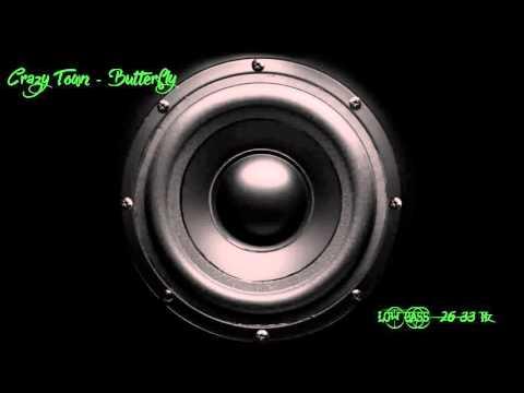 Crazy Town - Butterfly [ Low Bass ] 27-33 Hz