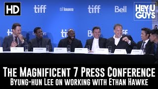 Byung hun Lee on working with Ethan Hawke - The Magnificent Seven (TIFF 2016)