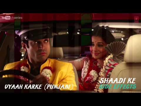 Tauba Main Vyaah Karke Pachtaya (Punjabi) Full Song (Audio) Shaadi Ke Side Effects | Farhan Akhtar