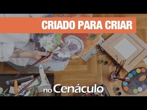 Criado para criar | no Cenáculo 05/07/2019
