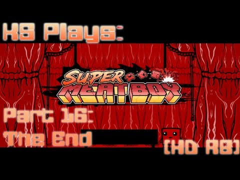 KS Plays: Super Meat Boy - Part 16 - The End [HD RB]