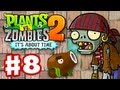Plants vs. Zombies 2: It's About Time - Gameplay Walkthrough Part 8 - Pirate Seas (iOS)
