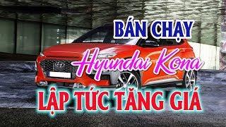 💥 Bán chạy Hyundai Kona lập tức tăng giá tới 25 triệu đồng | Kênh Ô tô giá rẻ