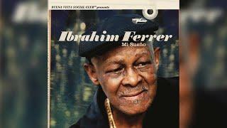 Ibrahim Ferrer Mi Sueno Full Album