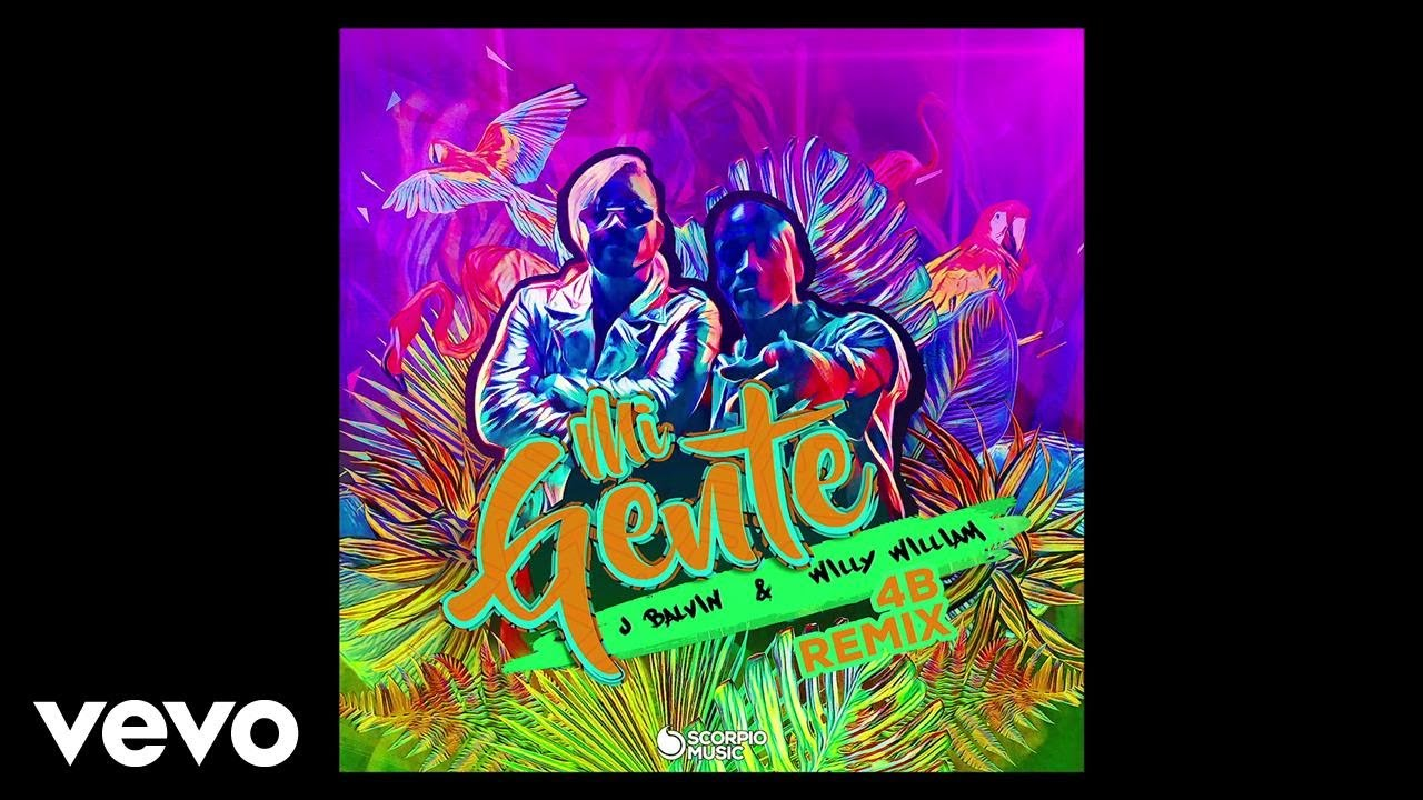 J Balvin, Willy William, 4B - Mi Gente (4B Remix/Audio)