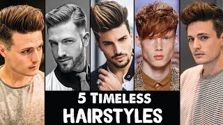 5 Timeless Hairstyles That Look GREAT Everyday | Mens Hair & Style Tips | BluMaan 2017
