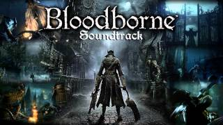 Bloodborne Soundtrack OST - Amygdala
