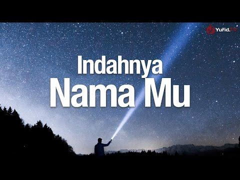 Ceramah Agama Islam: Indahnya Nama Mu - Ustadz Abdullah Taslim, MA.