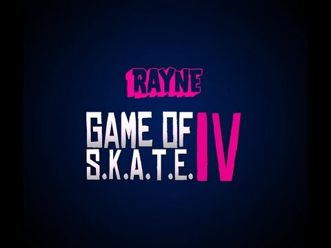 RAYNE GAME OF S.K.A.T.E. IV