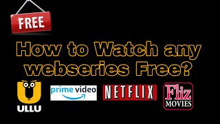 How to watch Any webseries Free ? | sacred Games | Netflix | ullu | fliz movies | Hot share | 2019
