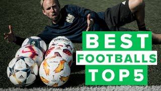 Top 5 best footballs 2018 - best match balls