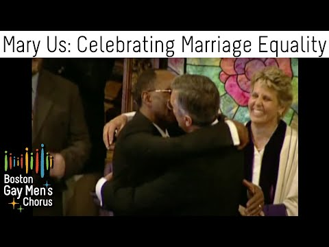 Marry Us - Boston Gay Men's Chorus Celebrates 10 Years Of Marriage Equality video