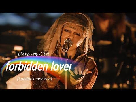L'Arc~en~Ciel - Forbidden Lover | Subtitle Indonesia [25th L'Anniversary LIVE]
