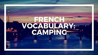 Learn French Vocabulary with Talk in French | Lesson 124 :  Camping