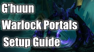 Mythic G'huun Warlock Portal/Gateway In Depth Set Up Guide - Perfect Placements