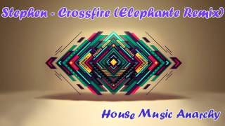 Stephen  - Crossfire (Elephante Remix)