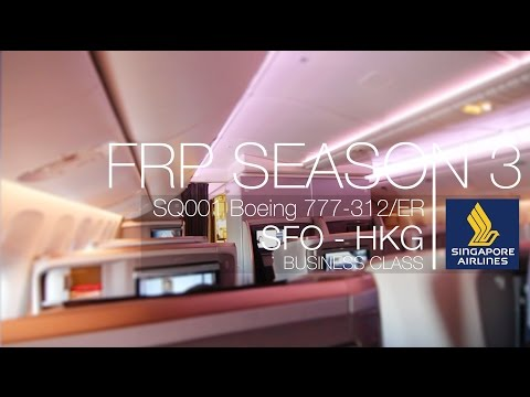 FRP S3E6-1 - Singapore Airlines SQ001 New Business Class | San Francisco SFO - Hong Kong HKG