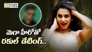 Rakul Preet Dating with Mega Hero on Conditions