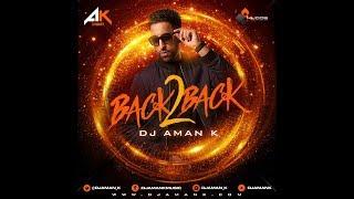 download lagu Dj Aman K  Back 2 Back  Latest gratis