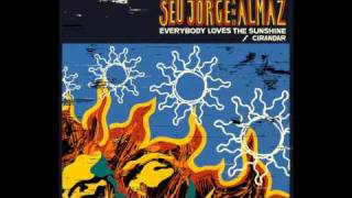 download lagu Seu Jorge And Almaz - Everybody Loves The Sunshine gratis