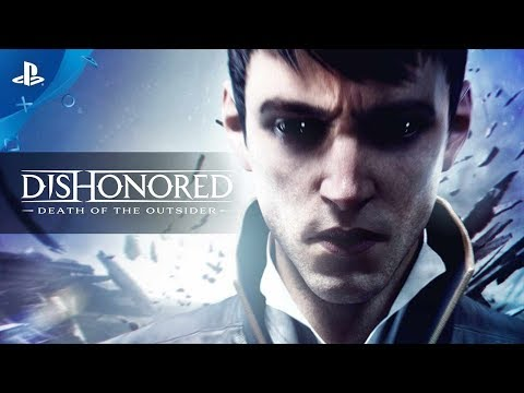 Dishonored: Death of the Outsider - Gameplay Trailer   PS4