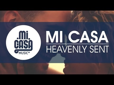 MI CASA - Heavenly Sent