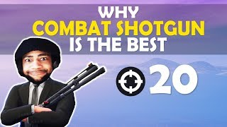 WHY COMBAT SHOTGUN IS THE BEST