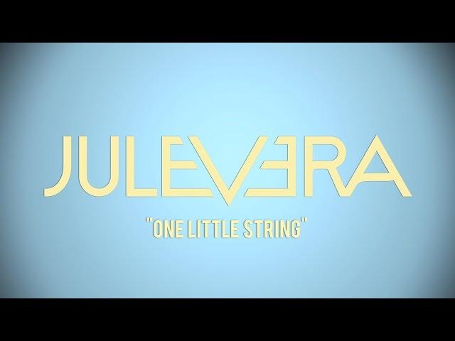 "Jule Vera ""One Little String"" Lyric Video"