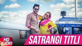 Satrangi Titli (Full Audio Song)   Jass Bajwa   Desi Crew   Narinder Bath   Latest Punjabi Song 2017
