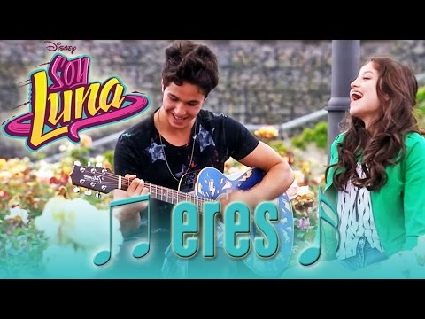 SOY LUNA - Song: ERES   Disney Channel Songs
