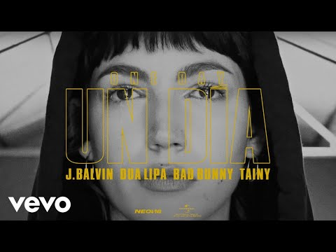 Download Lagu J. Balvin, Dua Lipa, Bad Bunny, Tainy - UN DIA (ONE DAY)
