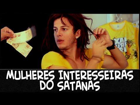 MULHERES INTERESSEIRAS DO SATANÁS